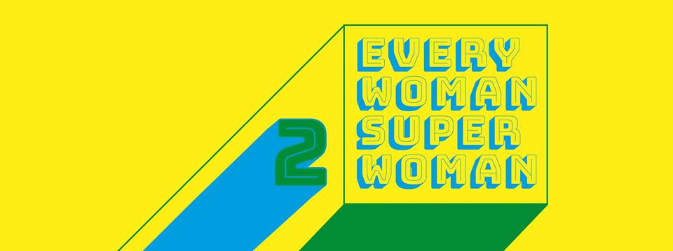 BLOG  – EVERY WOMAN SUPER WOMAN 2